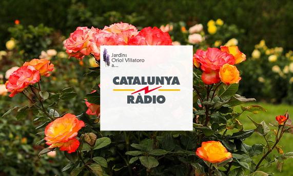 Jardins Oriol Villatoro a Catalunya Ràdio